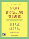 The Seven Spiritual Laws for Parents (MP3): Guiding Your Children to Success and Fulfillment